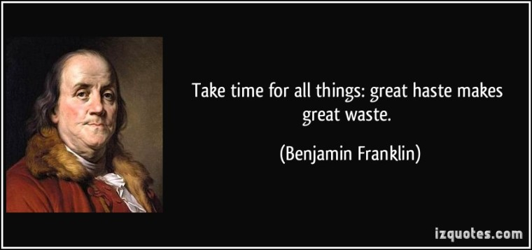 quote-take-time-for-all-things-great-haste-makes-great-waste-benjamin-franklin-65418